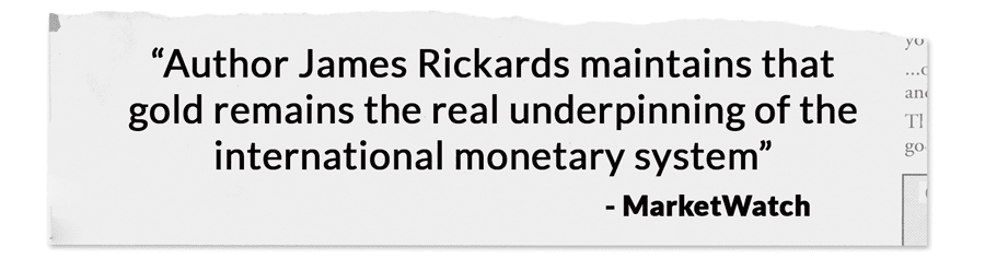 Author James Rickards maintains that gold remains the real underpinning of the international monetary system. -MarketWatch